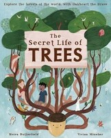 Vezi produsul The Secret Life of Trees : Explore the forests of the world, with Oakheart the Brave in magazinul biabooks.ro