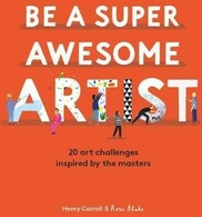 Vezi produsul Be a Super Awesome Artist : 20 art challenges inspired by the masters in magazinul biabooks.ro