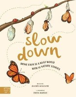 Vezi produsul Slow Down : Bring Calm to a Busy World with 50 Nature Stories in magazinul biabooks.ro