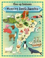 Vezi produsul Close-up Continents: Mapping South America in magazinul biabooks.ro