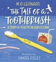 Vezi produsul The Tale of a Toothbrush: A Story of Plastic in Our Oceans in magazinul biabooks.ro