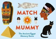 Vezi produsul Match a Mummy : The Ancient Egypt Memory Game in magazinul biabooks.ro