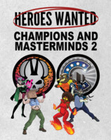 Vezi produsul Heroes Wanted: Champions and Masterminds II in magazinul redgoblin.ro