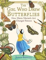 Vezi produsul The Girl Who Drew Butterflies : How Maria Merian's Art Changed Science in magazinul biabooks.ro