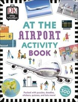 Vezi produsul At the Airport Activity Book : Includes more than 300 Stickers in magazinul biabooks.ro