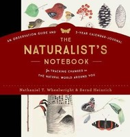 Vezi produsul The Naturalist's Notebook : An Observation Guide and 5-Year Calendar-Journal for Tracking Changes in the Natural World Around Us in magazinul biabooks.ro