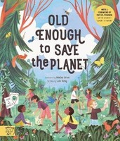 Vezi produsul Old Enough to Save the Planet : With a foreword from the leaders of the School Strike for Climate Change in magazinul biabooks.ro