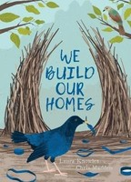Vezi produsul We Build Our Homes : Small Stories of Incredible Animal Architects in magazinul biabooks.ro