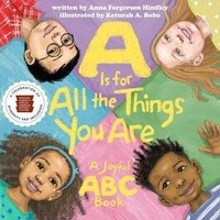 Vezi produsul A Is For All The Things You Are : A Joyful ABC Book in magazinul biabooks.ro