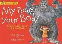 Vezi produsul Human Body, Animal Bodies: My Body, Your Body: A book about human and animal bodies in magazinul biabooks.ro