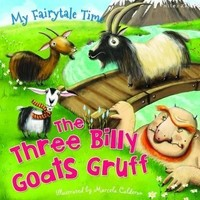 Vezi produsul My Fairytale Time: Three Billy Goats Gruff in magazinul biabooks.ro