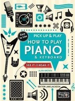 Vezi produsul How to Play Piano & Keyboard (Pick Up & Play) : Pick Up & Play in magazinul biabooks.ro