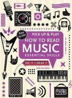 Vezi produsul How to Read Music (Pick Up and Play) : Essential Skills in magazinul biabooks.ro