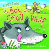 Vezi produsul Aesop's Fables the Boy Who Cried Wolf in magazinul biabooks.ro