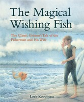 Vezi produsul The Magical Wishing Fish : The Classic Grimm's Tale of the Fisherman and His Wife in magazinul biabooks.ro